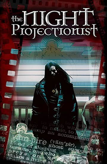 The Night Projectionist: Collected Edition