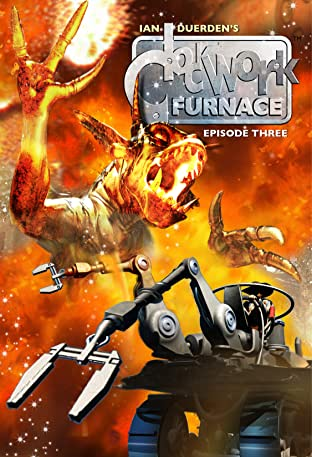 Clockwork Furnace Vol. 3: Into the Celestial Fire