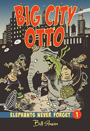 Elephants Never Forget Vol. 1: Big City Otto