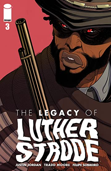 The Legacy of Luther Strode #3
