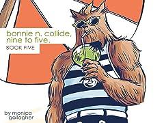 Bonnie N. Collide, Nine to Five #5