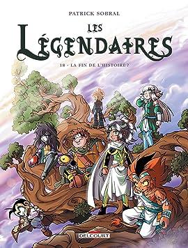 Les Légendaires Tome 18: La fin de l'histoire ?