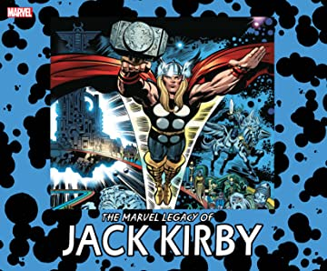 The Marvel Legacy of Jack Kirby