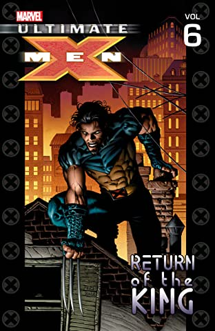 Ultimate X-Men Tome 6: Return of the King