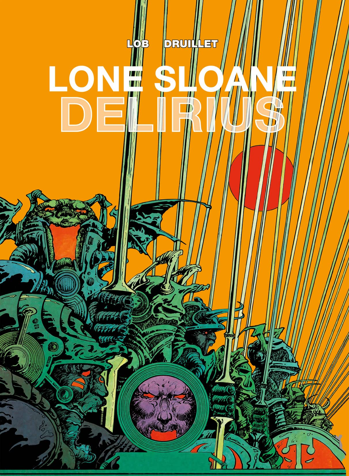 Lone Sloane Vol. 1: Delirius