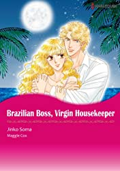 Brazilian Boss, Virgin Housekeeper