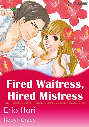 Fired Waitress, Hired Mistress