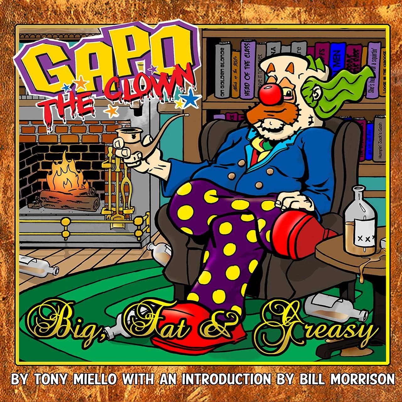 Gapo The Clown: Big, Fat, and Greasy
