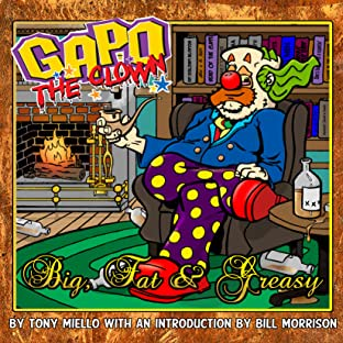 Gapo The Clown: Big, Fat, and Greasy