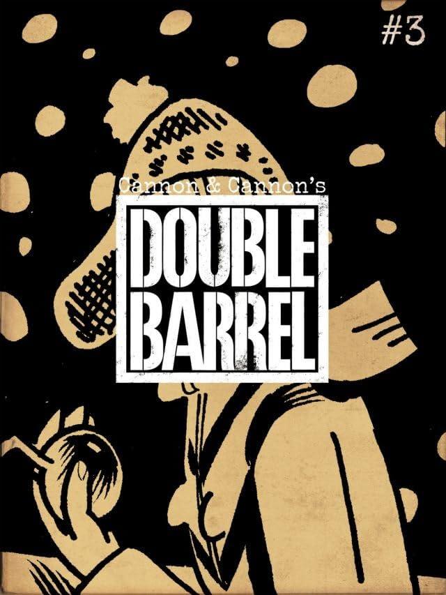 Double Barrel #3