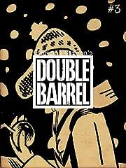 Double Barrel No.3