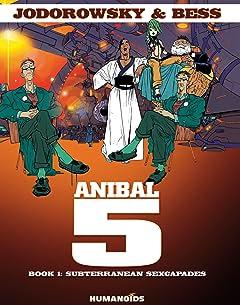 Anibal 5 Vol. 1: Subterranean Sexcapades