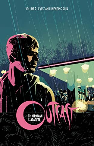 Outcast by Kirkman & Azaceta Tome 2: A Vast and Unending Ruin