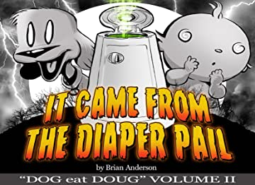 Dog eat Doug Vol. 2: It Came from the Diaper Pail