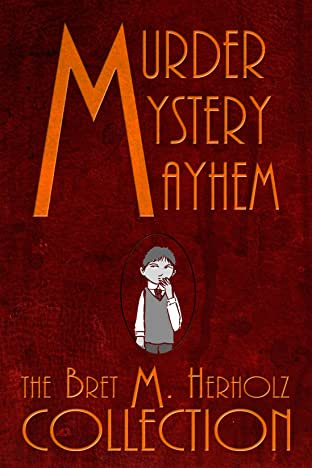 Murder, Mystery, & Mayhem: the Bret M. Herholz Collection