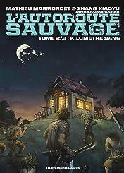 L'Autoroute sauvage Vol. 2: Kilomètre Sang