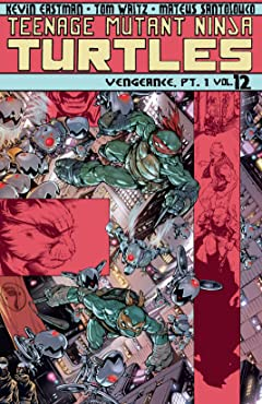 Teenage Mutant Ninja Turtles Vol. 12: Vengeance, Part 1