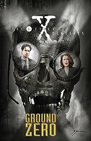 X-Files Classics: Ground Zero