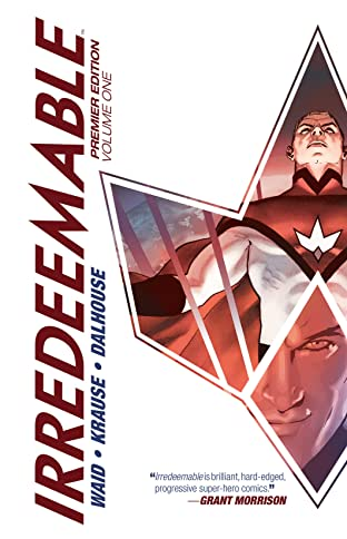 Irredeemable Premier Tome 1