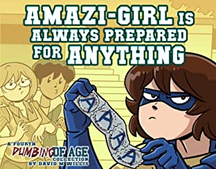 Dumbing of Age Tome 4: Amazi-Girl Is Always Prepared for Anything