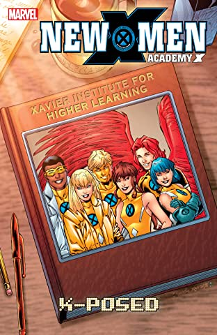 New X-Men: Academy X Tome 3: X-Posed