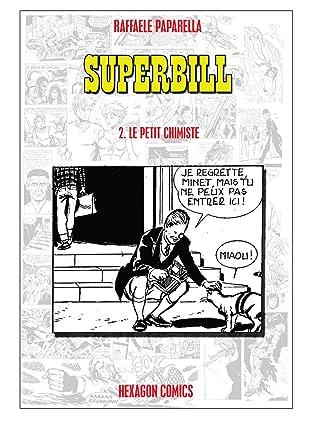 SUPERBILL Vol. 2: Le Petit Chimiste
