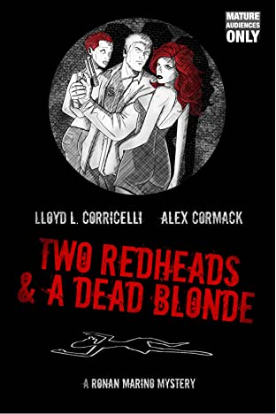 A Ronan Marino Mystery: Two Redheads & A Dead Blonde: The Complete Graphic Novel