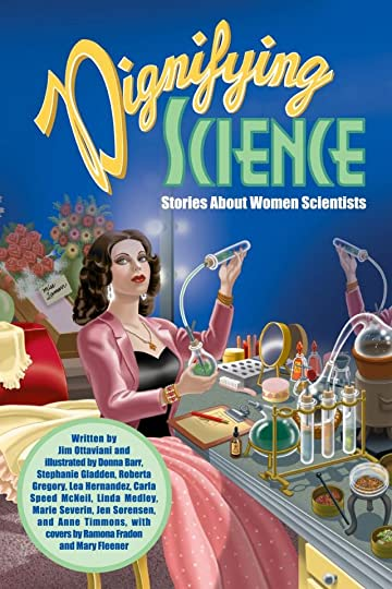 Dignifying Science: Stories About Women Scientists