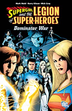 Supergirl and the Legion Super-Heroes (2005-2009) Tome 5: The Dominator War