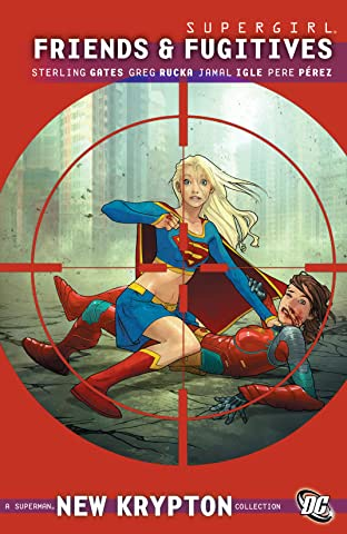 Supergirl (2005-2011) Vol. 7: Friends and Fugitives