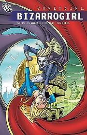 Supergirl (2005-2011) Vol. 9: Bizarrogirl