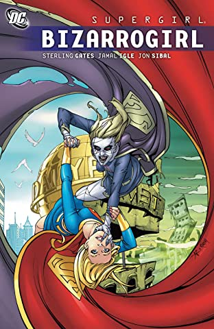 Supergirl (2005-2011) Tome 9: Bizarrogirl