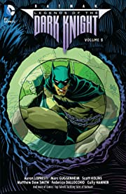 Legends of the Dark Knight (2012-2015) Vol. 5