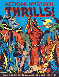 Action! Mystery! Thrills!: Comic Book Covers of the Golden Age 1933–1945