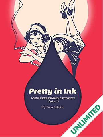 Pretty in Ink: North American Women Cartoonists 1896–2010