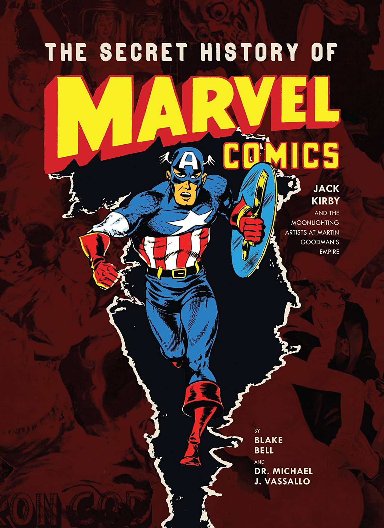 The Secret History of Marvel Comics: Jack Kirby and the Moonlighting Artists at Martin Goodman's Empire