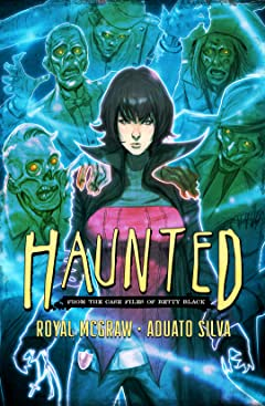 Haunted: From The Case Files of Betty Black Vol. 1: Go, Black Betty!