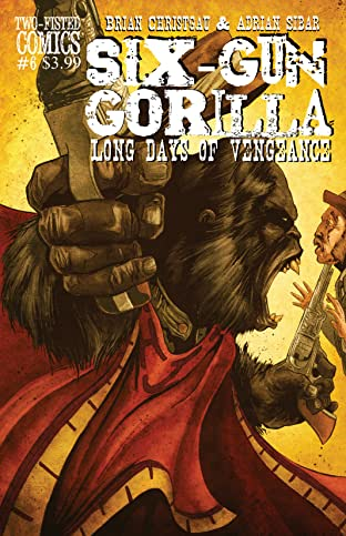Six-Gun Gorilla: Long Days of Vengeance #6