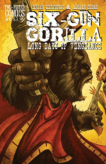 Six-Gun Gorilla: Long Days of Vengeance #6
