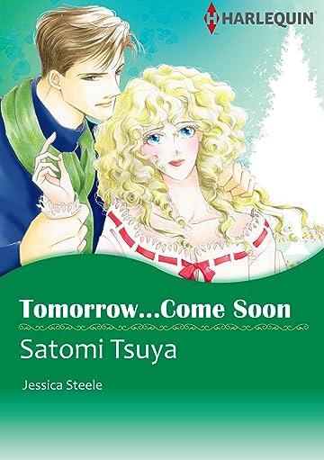 Tomorrow...Come Soon