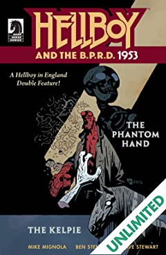 Hellboy and the B.P.R.D.: 1953 #1: Phantom Hand & Kelpie