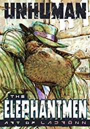Unhuman: The Elephantmen Art of Ladronn