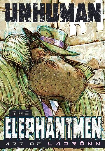 Unhuman: The Elephantmen Art of Ladronn