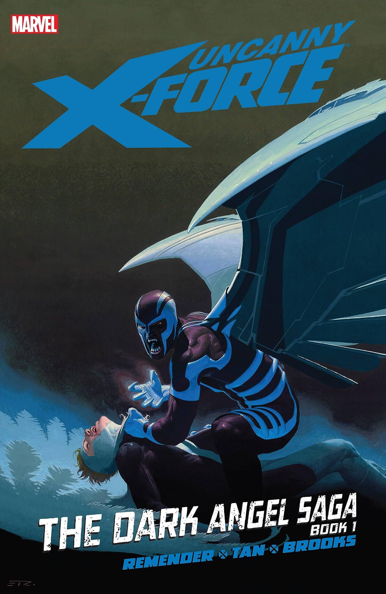 Uncanny X-Force Vol. 3: Dark Angel Saga Book 1