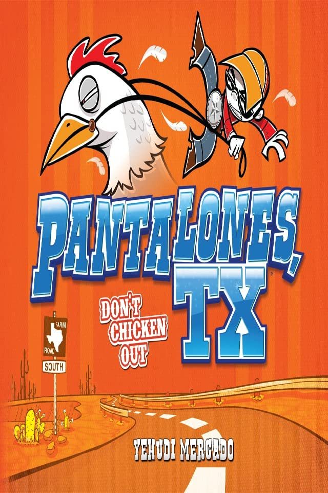 Pantalones, TX: Don't Chicken Out