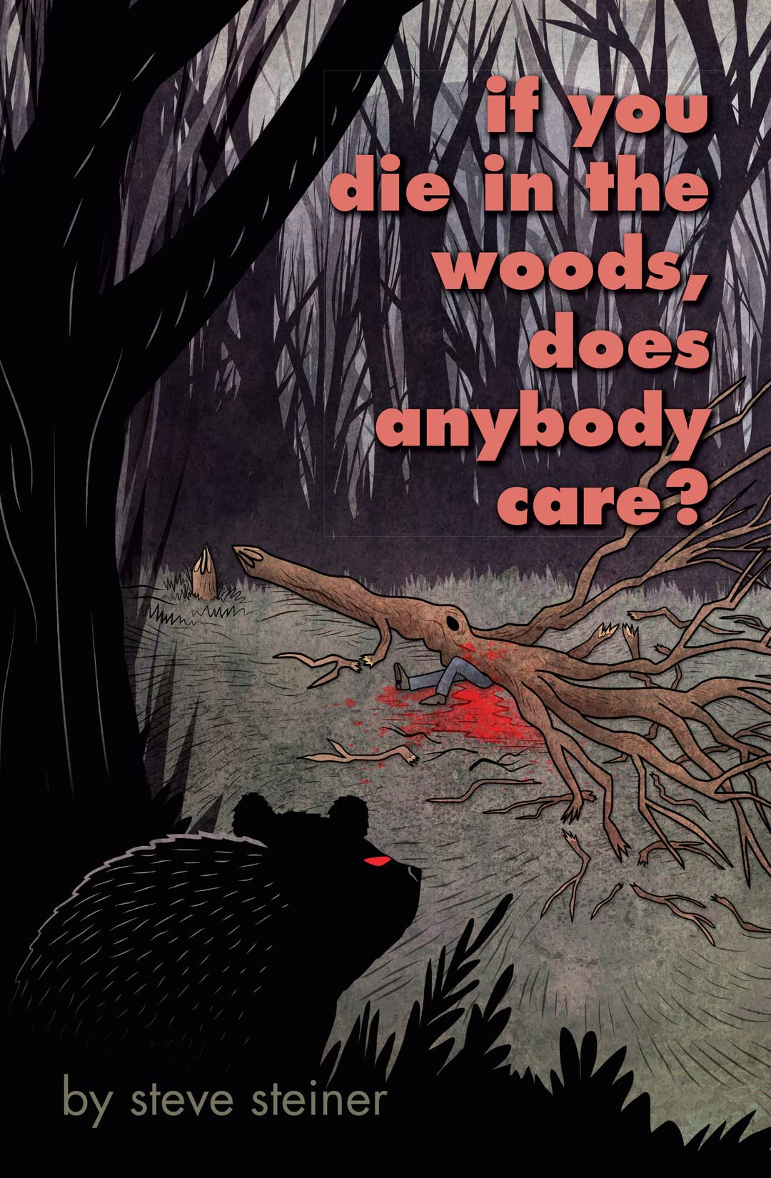 If You Die In The Woods, Does Anybody Care?
