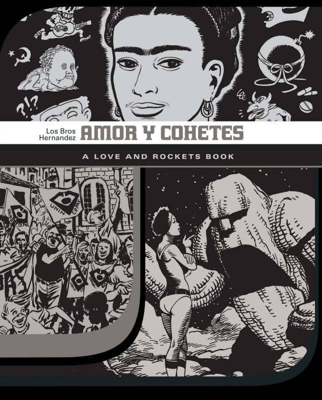 Amor Y Cohetes: The Love & Rockets Library