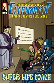 The Misadventures of Electrolyte and The Justice Purveyors #2: Super Life Coach