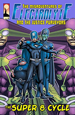 The Misadventures of Electrolyte and The Justice Purveyors #4