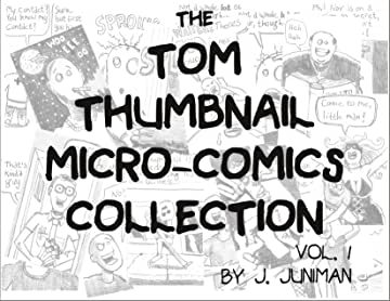 The Adventures of Tom Thumbnail Vol. 1: The Tom Thumbnail Micro-Comics Collection